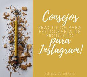 CONSEJOS PRACTICOS EN FOTOGRAFIA DE PRODUCTO