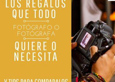 IDEAS PARA REGALAR A CUALQUIER FOTOGRAFO