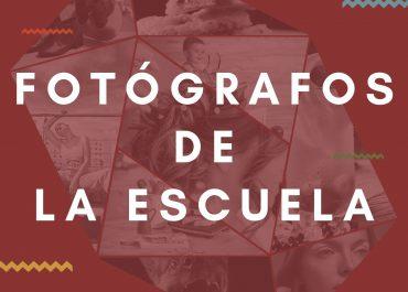 FOTÓGRAFOS DESTACADOS DE NUESTRA ESCUELA