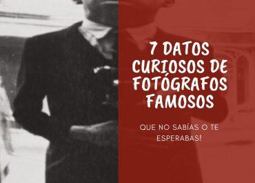 DATOS CURIOSOS DE FOTÓGRAFOS FAMOSOS